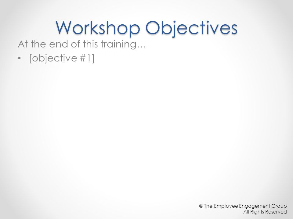 Workshop Objectives At the end of this training… [objective #1]